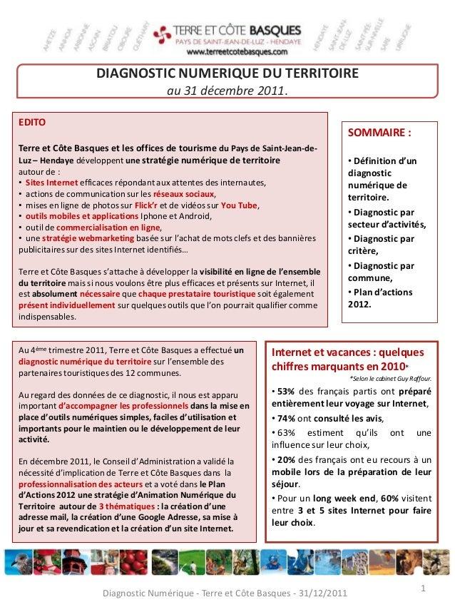 DIAGNOSTIC NUMERIQUE DU TERRITOIREau 31 décembre 2011.Au 4ème trimestre 2011, Terre et Côte Basques a effectué undiagnosti...