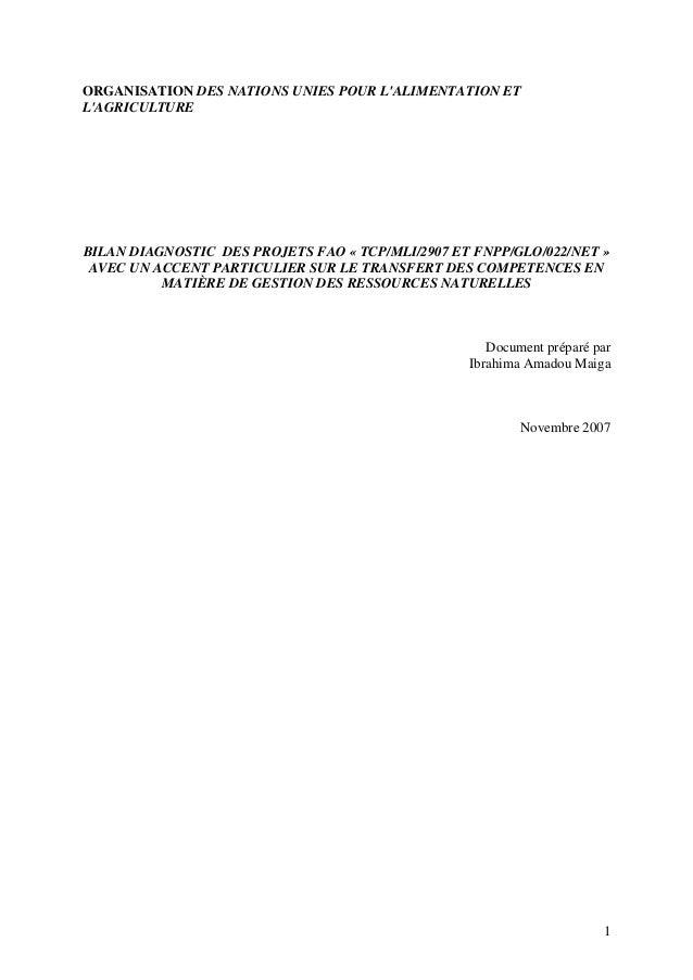 1 ORGANISATION DES NATIONS UNIES POUR L'ALIMENTATION ET L'AGRICULTURE BILAN DIAGNOSTIC DES PROJETS FAO « TCP/MLI/2907 ET F...