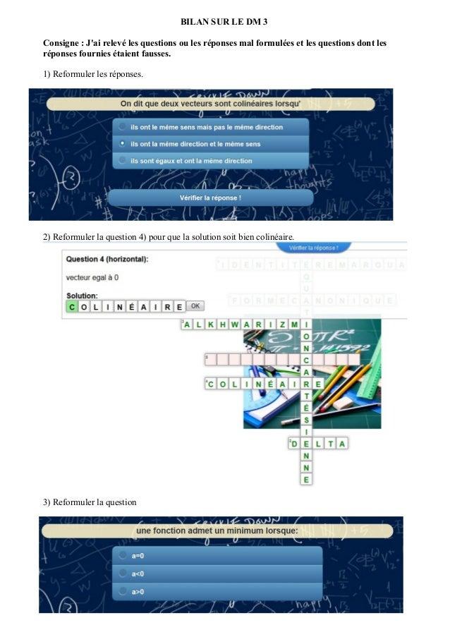 BILAN SUR LE DM 3 Consigne : J'ai relevé les questions ou les réponses mal formulées et les questions dont les réponses fo...