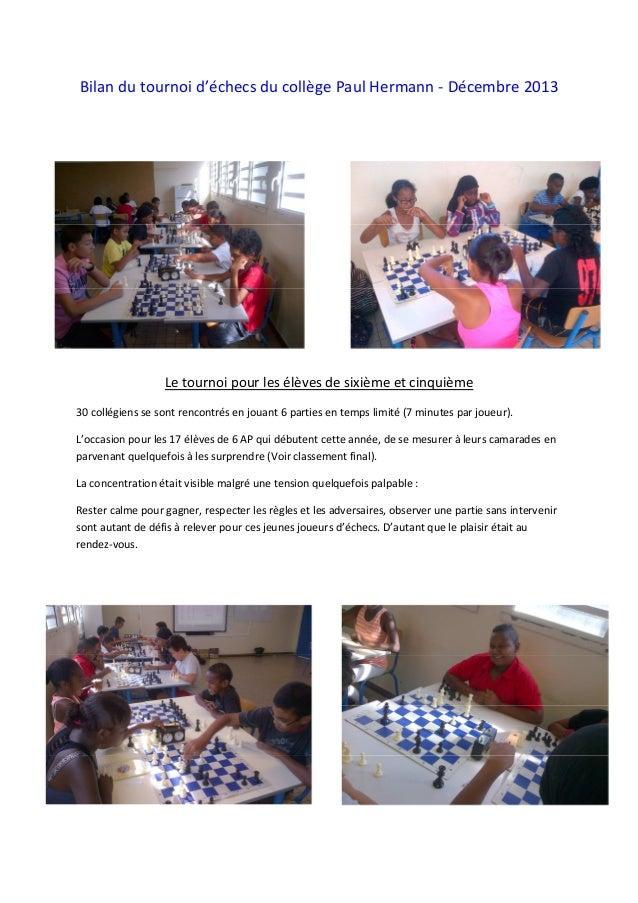 Bilan du tournoi d'échecs du collège Paul Hermann - Décembre 2013  Le tournoi pour les élèves de sixième et cinquième 30 c...