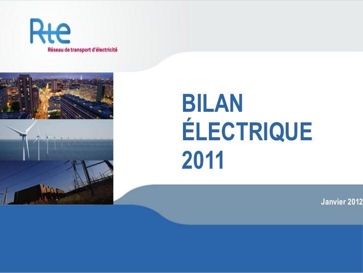 BILAN ÉLECTRIQUE 2011 Janvier 2012