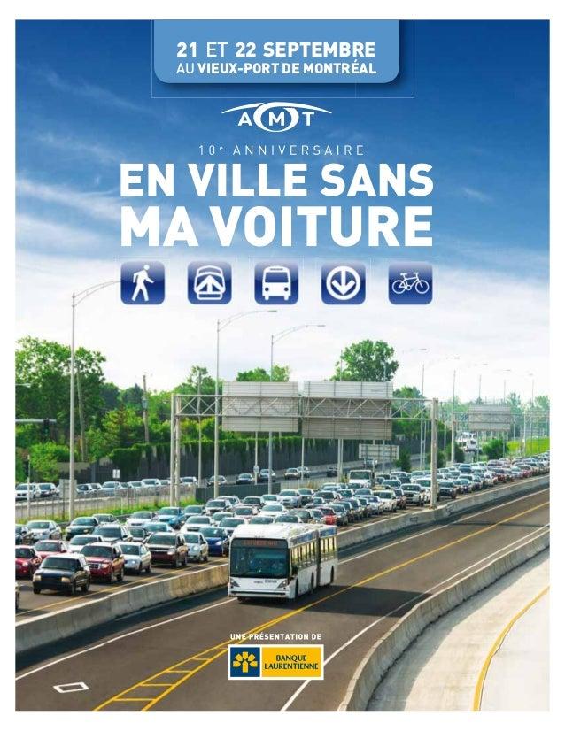 21 ET 22 SEPTEMBREAU VIEUX-PORT DE MONTRÉAL                  BILAN DE L'ÉDITION 2012 /EN VILLE SANS MA VOITURE – AMT • 1