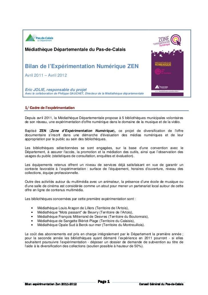 Médiathèque Départementale du Pas-de-CalaisBilan de l'Expérimentation Numérique ZENAvril 2011 – Avril 2012Eric JOLIE, resp...