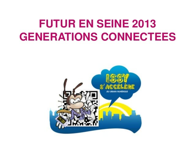 FUTUR EN SEINE 2013 GENERATIONS CONNECTEES