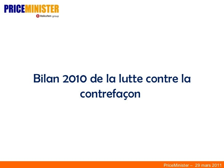 Bilan 2010 de la lutte contre la contrefaçon  PriceMinister –  29 mars 2011