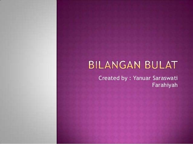 Created by : Yanuar Saraswati                    Farahiyah