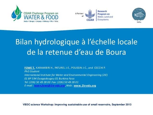 A Partner of Bilan hydrologique à l'échelle locale de la retenue d'eau de Boura FOWE T., KARAMBIRI H., PATUREL J-E., POUSS...