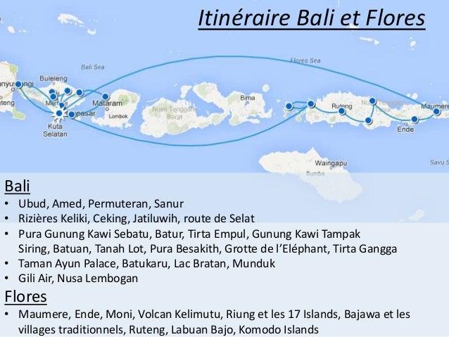 Itinéraire Bali et Flores Bali • Ubud, Amed, Permuteran, Sanur • Rizières Keliki, Ceking, Jatiluwih, route de Selat • Pura...