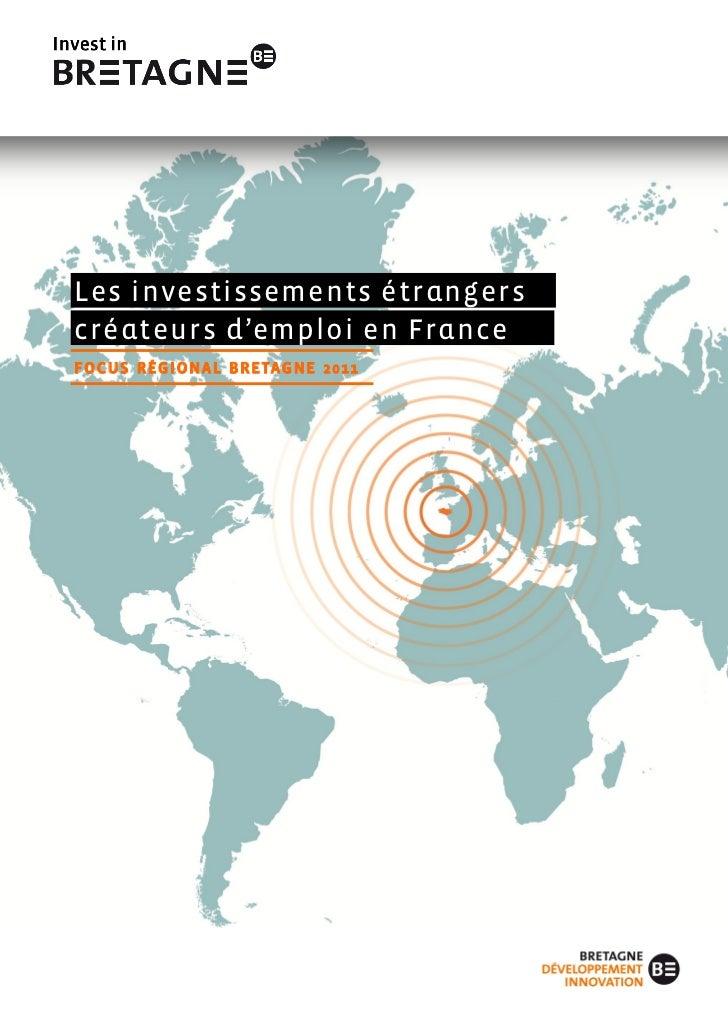 Les investissements étrangerscréateurs d'emploi en FranceF O C U S R É G I O N A L B R E TA G N E 2 0 1 1