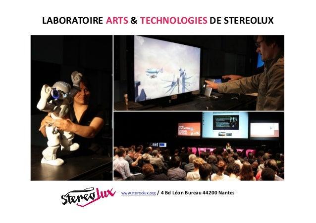 LABORATOIRE ARTS & TECHNOLOGIES DE STEREOLUX www.stereolux.org / 4 Bd Léon Bureau 44200 Nantes