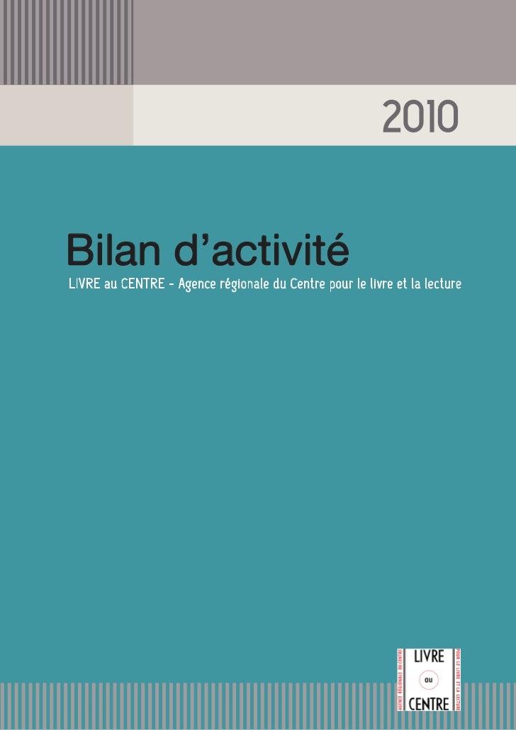 2010Bilan d'activitéLIVRE au CENTRE - Agence régionale du Centre pour le livre et la lecture