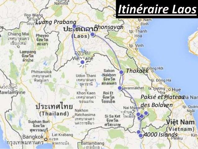 Luang Prabang  Phonsavan  Thakaek  Paksé et Plateau des Bolaven  4000 Islands