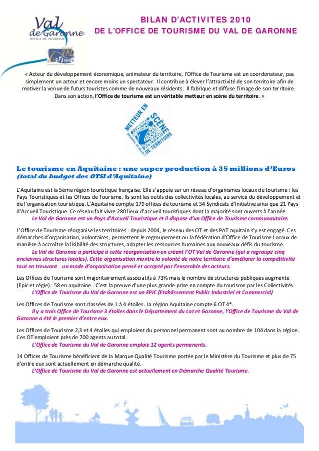 BILAN D'ACTIVITES 2010 DE L'OFFICE DE TOURISME DU VAL DE GARONNE    «Acteurdudéveloppementéconomique,animateurdut...