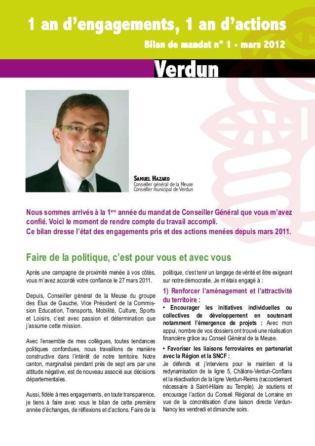 1 an d'engagements, 1 an d'actions Bilan de mandat n° 1 - mars 2012  Verdun  Samuel Hazard  Conseiller général de la Meuse...