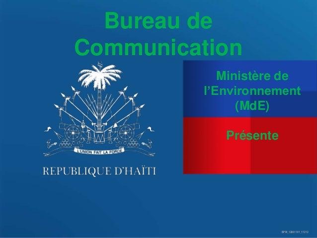 Bureau de Communication Ministère de l'Environnement (MdE) Présente  BPM_12061101_11212