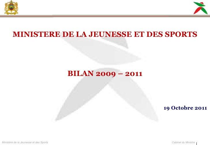 MINISTERE DE LA JEUNESSE ET DES SPORTS                                         BILAN 2009 Ŕ 2011                          ...