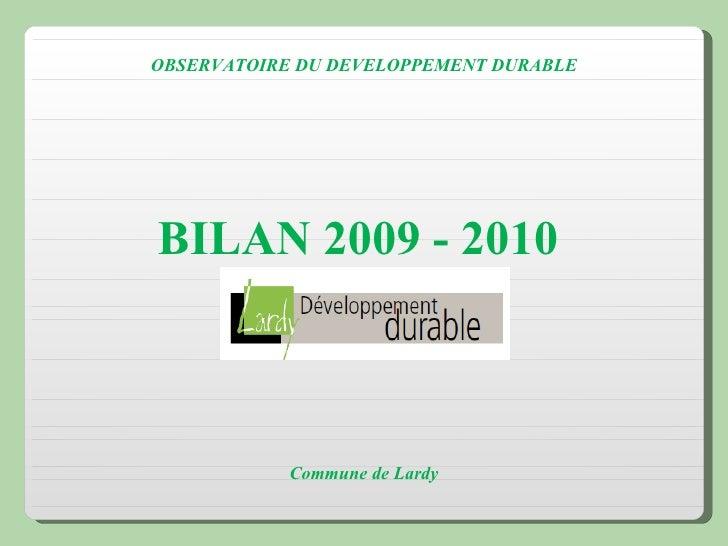 OBSERVATOIRE DU DEVELOPPEMENT DURABLE BILAN 2009 - 2010  Commune de Lardy