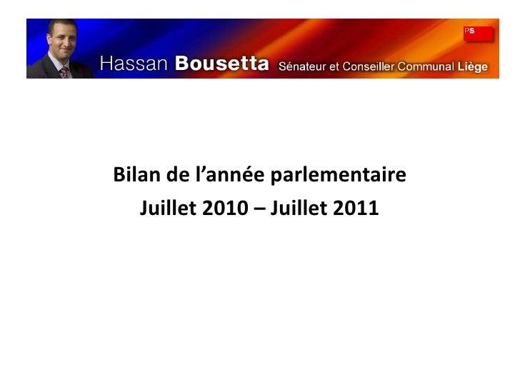 Bilan de l'année parlementaire<br />Juillet 2010 – Juillet 2011<br />