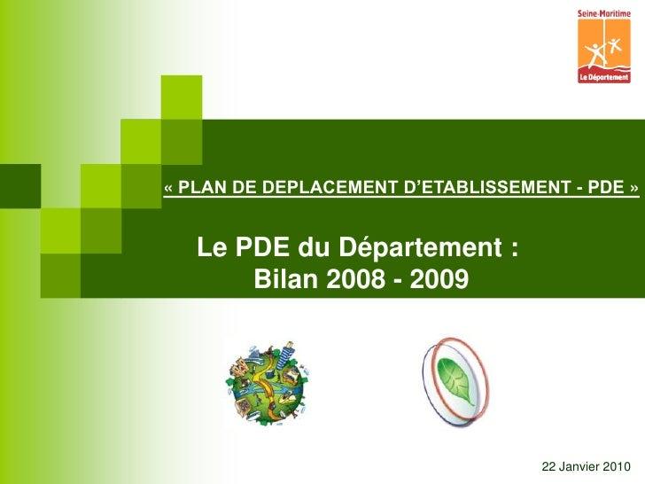 «PLAN DE DEPLACEMENT D'ETABLISSEMENT- PDE »<br />Le PDE du Département : <br />Bilan 2008 - 2009<br />22 Janvier 2010<br />