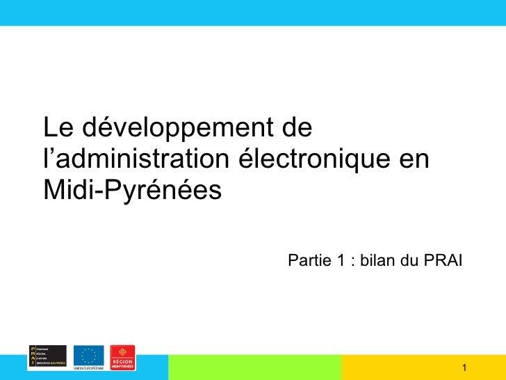 Le développement de l'administration électronique en Midi-Pyrénées Partie 1 : bilan du PRAI