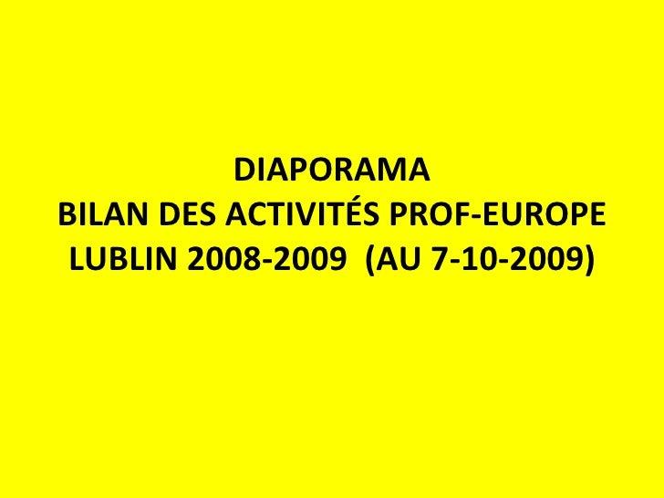 DIAPORAMA BILAN DES ACTIVITÉS PROF-EUROPE LUBLIN 2008-2009  (AU 7-10-2009)