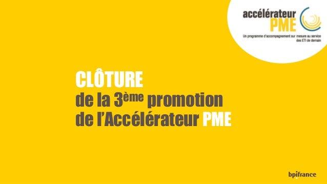 CLÔTURE de la 3ème promotion de l'Accélérateur PME