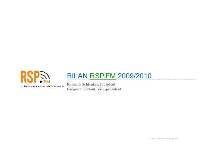 BILAN  RSP.FM  2009/2010 Kenneth Schlenker, Président Grégoire Gersant, Vice-président