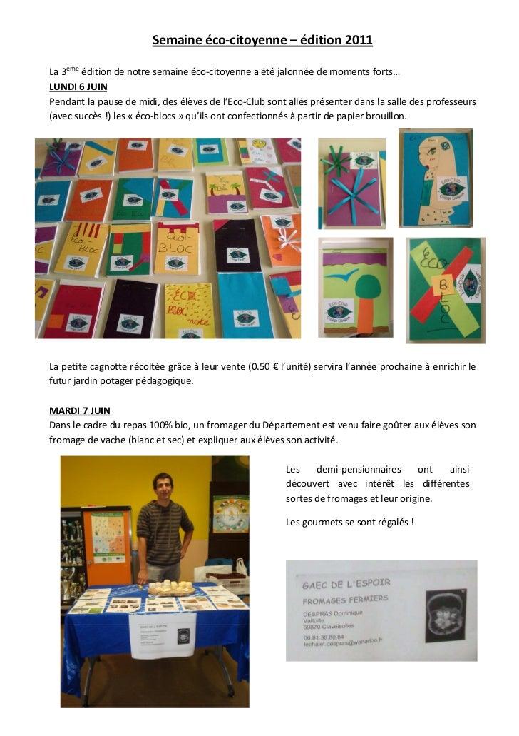 Semaine éco-citoyenne – édition 2011La 3ème édition de notre semaine éco-citoyenne a été jalonnée de moments forts…LUNDI 6...