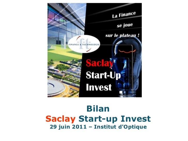Bilan Saclay  Start-up Invest 29 juin 2011 – Institut d'Optique