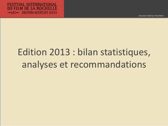 Edition 2013 : bilan statistiques, analyses et recommandations Document réalisé par Paul Morel