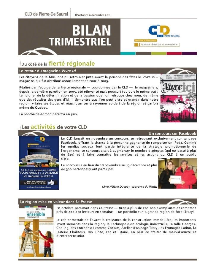 D'octobre à décembre 2011 Du côté de la fierté         régionaleLe retour du magazine Vivre iciLes citoyens de la MRC ont ...