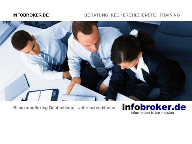 INFOBROKER.DE  BERATUNG RECHERCHEDIENSTE TRAINING  Bilanzmonitoring Deutschland - Jahresabschlüsse