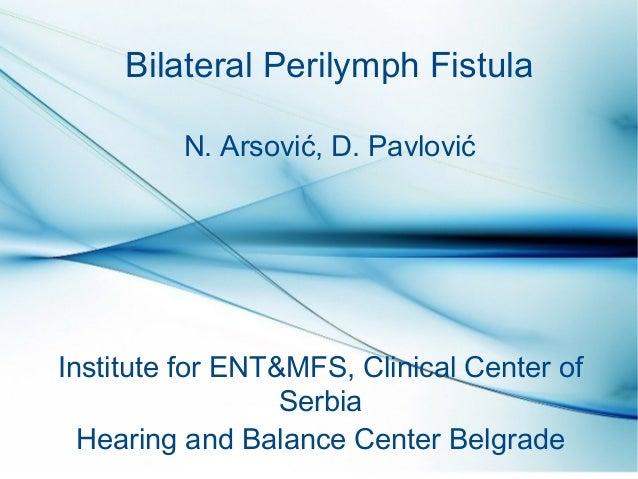 Bilateral Perilymph Fistula N Arsovi D Pavlovi Institute For ENTMFS Clinical Center
