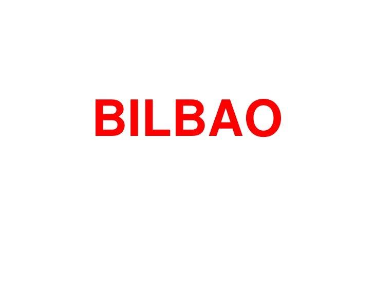 BILBAO<br />
