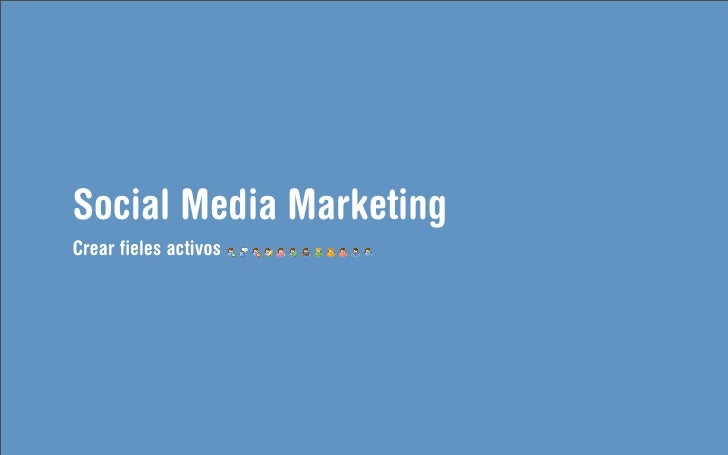 Social Media Marketing Crear fieles activos