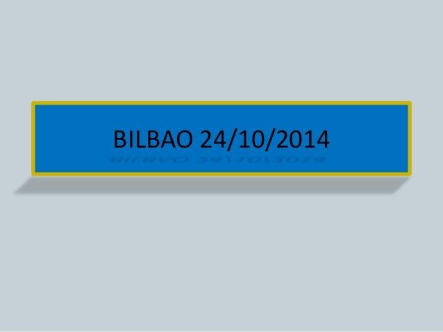 BILBAO 24/10/2014