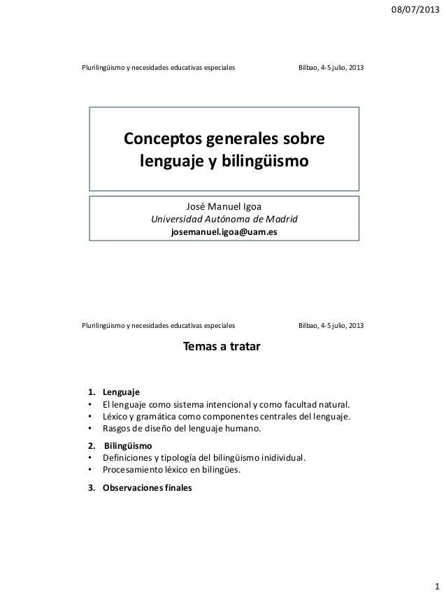 08/07/2013 1 Conceptos generales sobre lenguaje y bilingüismo José Manuel Igoa Universidad Autónoma de Madrid josemanuel.i...