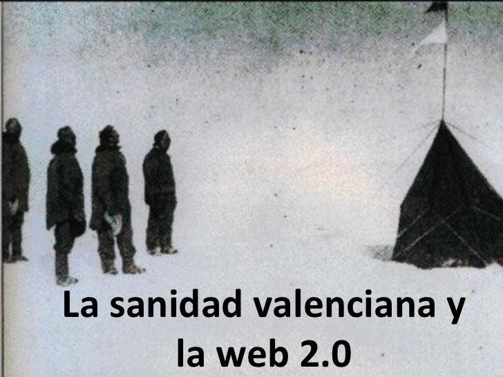 La sanidad valenciana y       la web 2.0