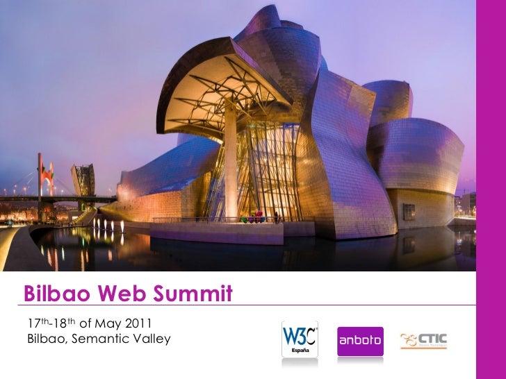 Bilbao Web Summit17th-18th of May 2011Bilbao, Semantic Valley
