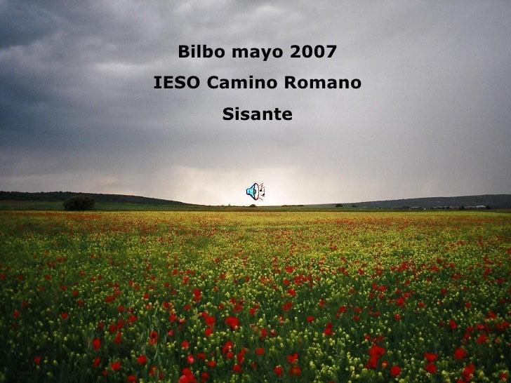Bilbo mayo 2007 IESO Camino Romano Sisante