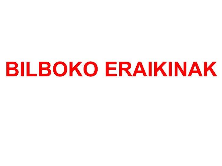 BILBOKO ERAIKINAK