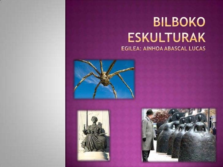 BILBOKO eskulturakEgilea: Ainhoa abascallucas<br />