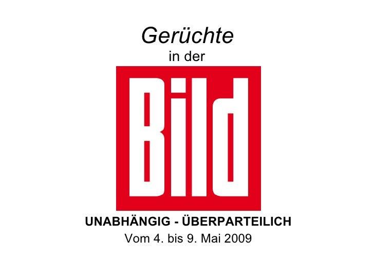 Gerüchte in der UNABHÄNGIG - ÜBERPARTEILICH Vom 4. bis 9. Mai 2009