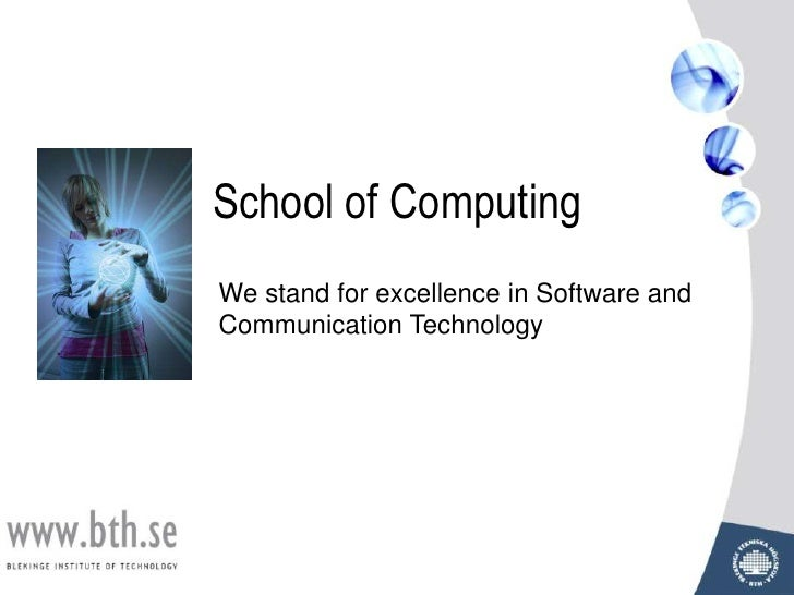 School of Computing<br />We stand for excellence in Software and Communication Technology<br />