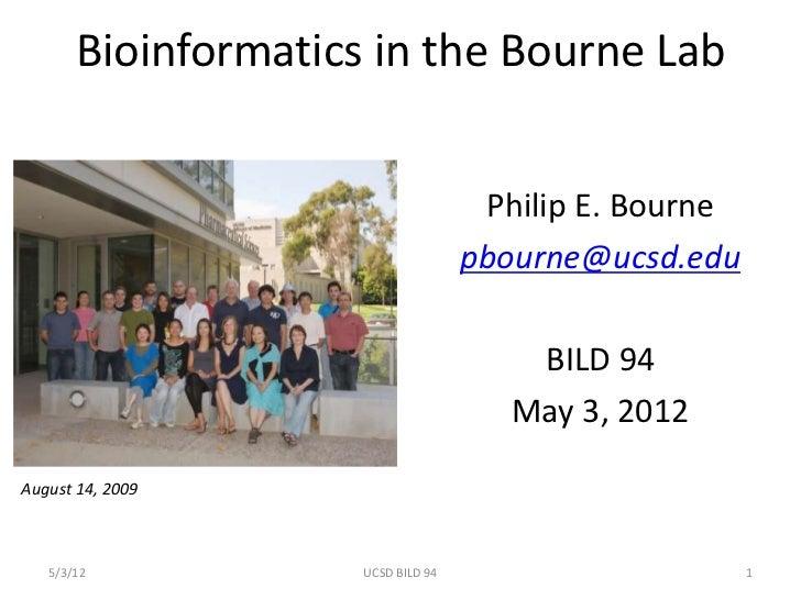 Bioinformatics in the Bourne Lab                                     Philip E. Bourne                                    p...
