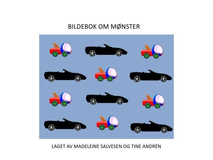 BILDEBOK OM MØNSTER <br />LAGET AV MADELEINE SALVESEN OG TINE ANDRÉN<br />
