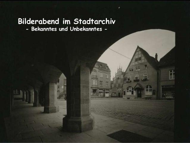 Bilderabend im Stadtarchiv - Bekanntes und Unbekanntes -