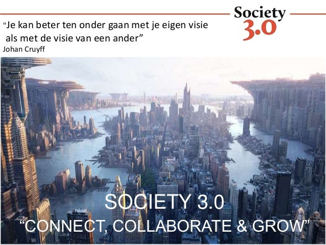 """SOCIETY 3.0 """"CONNECT, COLLABORATE & GROW"""" """"I WROTE 1984 AS A WARNING, NOT AS A FUCKING INSTRUCTIONS MANUAL."""" George Orwell..."""