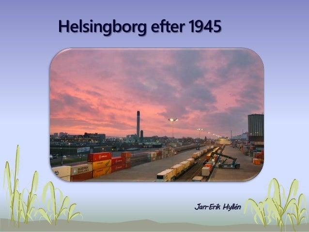 Helsingborg efter 1945 Jan-Erik Hyllén
