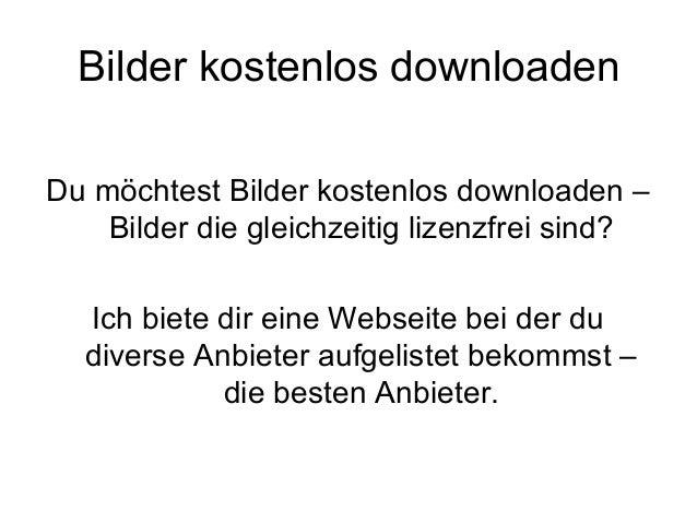 Bilder kostenlos downloaden Du möchtest Bilder kostenlos downloaden – Bilder die gleichzeitig lizenzfrei sind? Ich biete d...